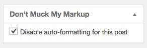 投稿ページ内のDon't Muck My Markup